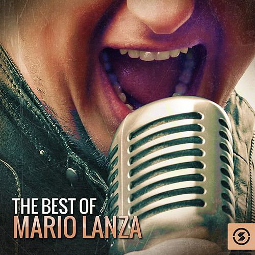 Play & Download The Best of Mario Lanza by Mario Lanza | Napster