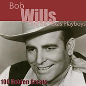 Play & Download 100 Golden Greats (Remastered) by Bob Wills & His Texas Playboys | Napster