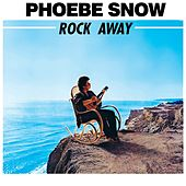 Rock Away by Phoebe Snow