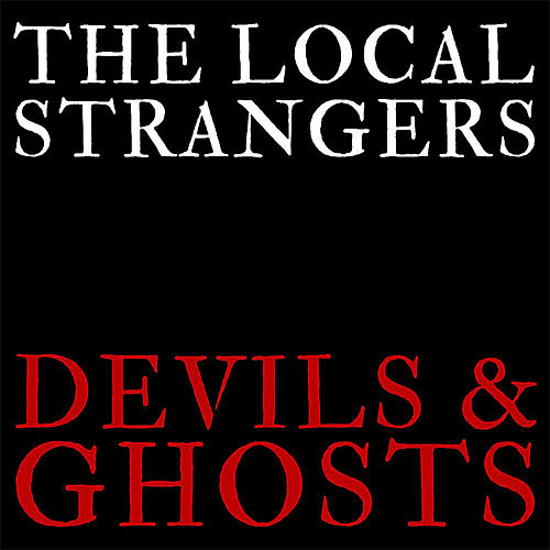 Play & Download Devils & Ghosts by The Local Strangers | Napster
