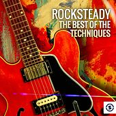 Rocksteady: The Best of the Techniques by The Techniques