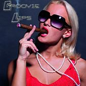 Play & Download Groovie Lips by Various Artists | Napster