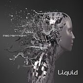 Liquid by Ingo Herrmann