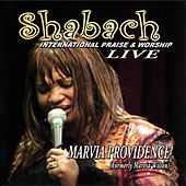 Shabach (International Praise & Worship) [Live] by Marvia Providence