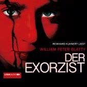 Der Exorzist (Ungekürzt) von William Peter Blatty