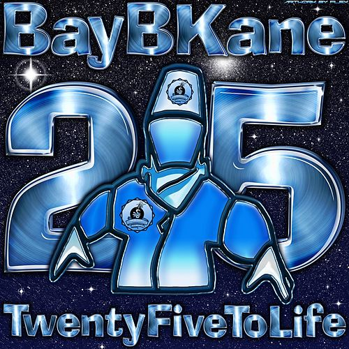 Play & Download 25 To Life - EP by Bay B Kane | Napster
