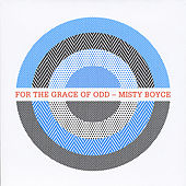 Play & Download For the Grace of Odd by Misty Boyce | Napster