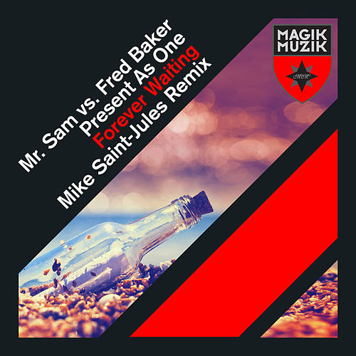 Play & Download Forever Waiting (Mike Saint-Jules Remix) by Mr. Sam | Napster