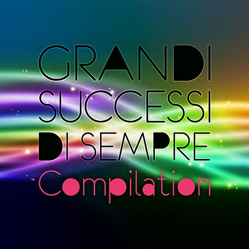 Play & Download Grandi successi di sempre compilation by Studio Sound Group | Napster