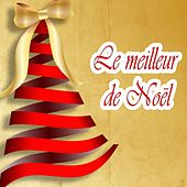 Play & Download Le meilleur de Noël by Various Artists | Napster