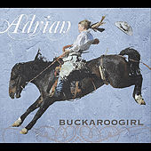 Play & Download Buckaroogirl by Adrian | Napster