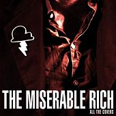 Play & Download All The Covers by The Miserable Rich | Napster