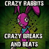 Crazy Rabbits Crazy Breaks and Beats by Various Artists