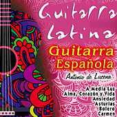 Play & Download Guitarra Latina, Guitarra Española by Antonio De Lucena | Napster