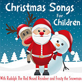 Play & Download Christmas Songs for Children with Rudolph the Red Nosed Reindeer and Frosty the Snowman by Various Artists | Napster