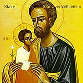 Play & Download Star Over Bethlehem by Blake | Napster