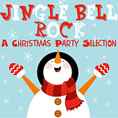 Jingle Bell Rock: A Christmas Party Selection by Various Artists