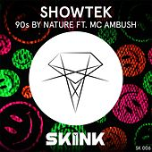 Play & Download 90s By Nature (feat. MC Ambush) by Showtek | Napster