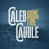 Doing Fine by Caleb Caudle