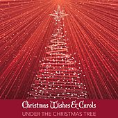 Play & Download Christmas Wishes & Carols Under the Christmas Tree by Instrumental Christmas Music | Napster