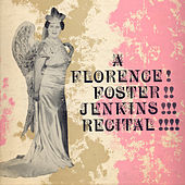 Play & Download A Florence Foster Jenkins Recital by Florence Foster Jenkins | Napster