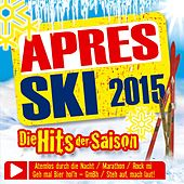 Apres Ski 2015 - Die Hits der Saison by Various Artists