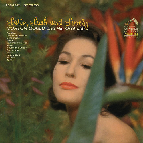 Play & Download Latin, Lush & Lovely by Morton Gould | Napster