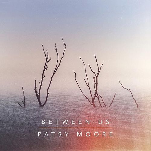 Between Us by Patsy Moore