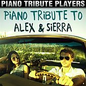 Piano Tribute to Alex & Sierra by Piano Tribute Players