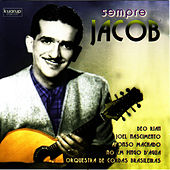 Play & Download Sempre JACOB by Jacob Do Bandolim | Napster