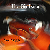Play & Download The Big Bang by Noel Webb | Napster