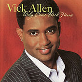 Play & Download Baby Come Back Home by Vick Allen | Napster