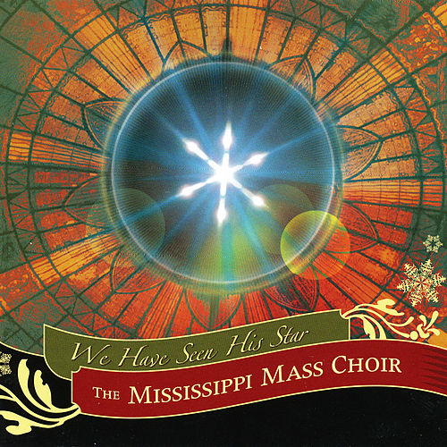 We Have Seen His Star by Mississippi Mass Choir