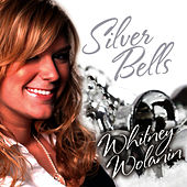 Play & Download Silver Bells by Whitney Wolanin | Napster