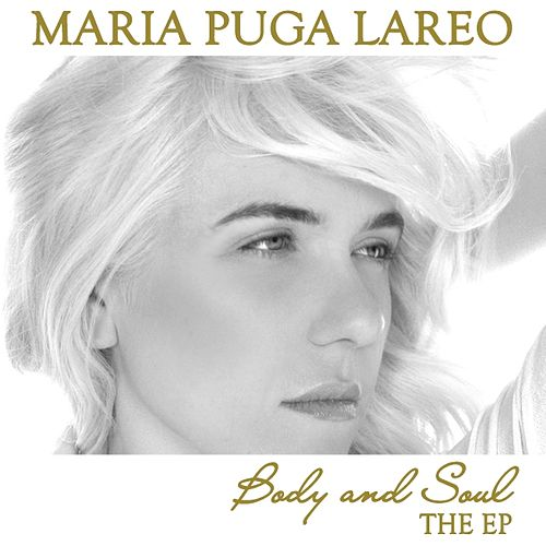 Body And Soul   The Ep by MARIA PUGA LAREO