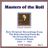 Play & Download Masters Of The Roll - Disc 17 by Enrique Granados | Napster