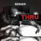 Play & Download Thru - Single by Berner | Napster