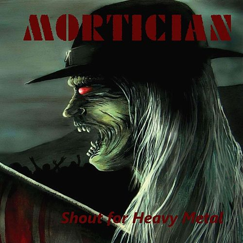 Play & Download Shout for Heavy Metal by Mortician | Napster