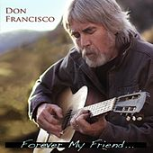 Play & Download Forever My Friend by Don Francisco | Napster