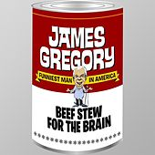 Play & Download Beef Stew for the Brain by James Gregory | Napster