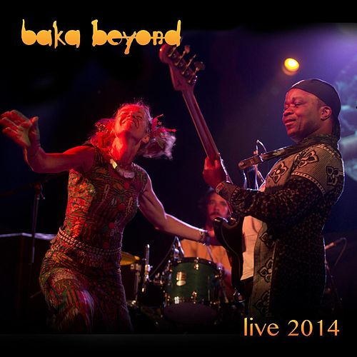 Play & Download Live 2014 by Baka Beyond | Napster