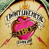 Play & Download I don'T like metal - i love it! by J.B.O. | Napster