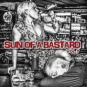 Play & Download Sun of a Bastard, Vol. 7 by Various Artists | Napster