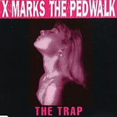 The Trap by X Marks The Pedwalk