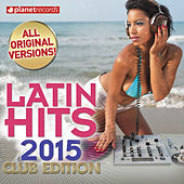 Latin Hits 2015 Club Edition - 60 Latin Music Hits (Salsa, Bachata, Dembow, Merengue, Reggaeton, Urbano, Timba, Cubaton, Kuduro, Latin Fitness) by Various Artists