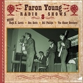 Play & Download Faron Young Radio Shows, Show 8 by Various Artists | Napster