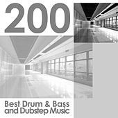 200 Best Drum & Bass and Dubstep Music by Various Artists