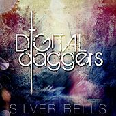 Play & Download Silver Bells by Digital Daggers | Napster