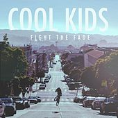 Play & Download Cool Kids by Fight The Fade | Napster