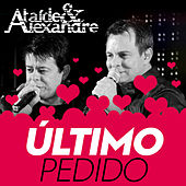 Play & Download Úlitimo Pedido by Ataíde e Alexandre | Napster